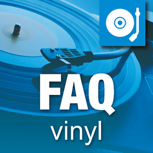 FAQ Vinyl - Tips, do's and don'ts